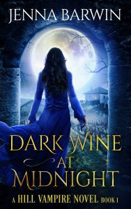 Image of book cover for Dark Wine at Midnight, a Hill Vampire Novel Book 1, by Jenna Barwin. Image of woman walking through an arched wall, with vineyard and full moon in the background.