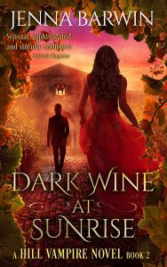 Image of book cover for Dark Wine at Sunrise, a Hill Vampire Novel Book 2, by Jenna Barwin. Image of a man walking from a stone house toward a woman in red dress, sunrise in the background.