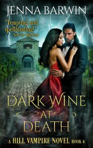 Image of book cover for Dark Wine at Death, a Hill Vampire Novel Book 4, by Jenna Barwin. Image of man in tuxedo and woman in red dress embracing in front of vineyard and stone house with lightening overhead.