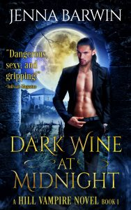 Image of book cover for Dark Wine at Midnight, a Hill Vampire Novel Book 1, by Jenna Barwin. Image of man standing in front of an arched wall, vineyard and full moon.